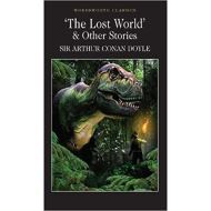 LOST WORLD & OTHER STORIES by Sir Arthur Conan Doyle, Cedric Watts M.A. Ph.D., Dr Keith Carabine