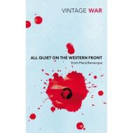 WAR: ALL QUIET ON THE WESTERN FRONT (VINTAGE CLASSICS)