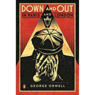 George Orwell - Down and Out in Paris and London (Penguin Essentials)