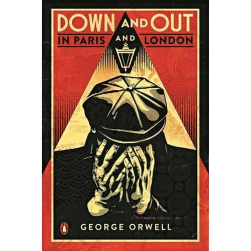 Produs: George Orwell - Down and Out in Paris and London (Penguin Essentials)