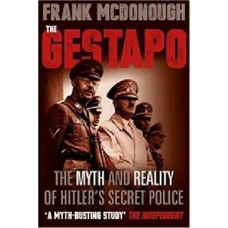 GESTAPO: THE MYTH & REALITY OF HITLER