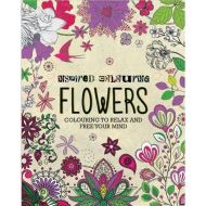 Inspired Colouring Flowers : Colouring to Relax and Free Your Mind By Parragon Books Ltd