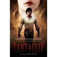 TANTALIZE by Cynthia Leitich Smith  (Author), Ming Doyle (Illustrator)