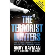 The Terrorist Hunters: The Definitive Inside Story of Britain's Fight Against Terror by Andy Hayman