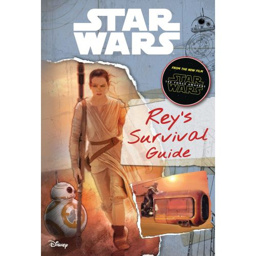 STAR WARS: REY'S SURVIVAL GUIDE