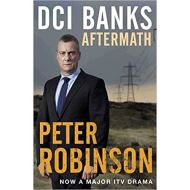 DCI Banks: Aftermath by Peter Robinson
