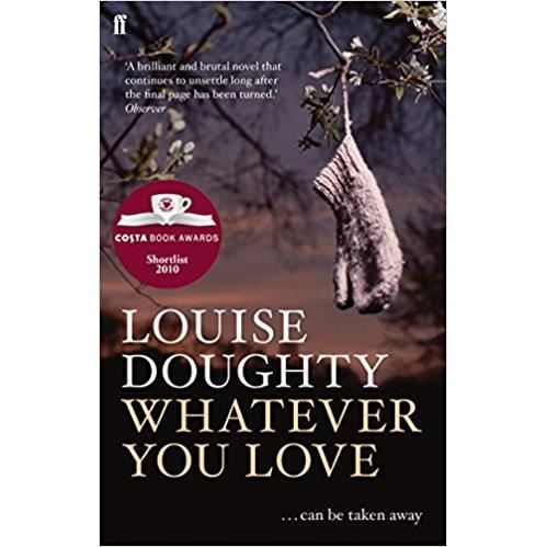Whatever You Love by Louise Doughty