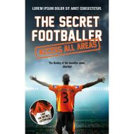 SECRET FOOTBALLER - ACCESS ALL AREAS