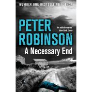 PETER ROBINSON A NECESSARY END VOL. 3