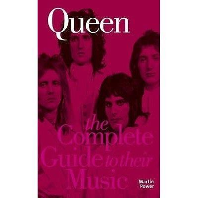 QUEEN: THE COMPLETE GUIDE TO THEIR MUSIC