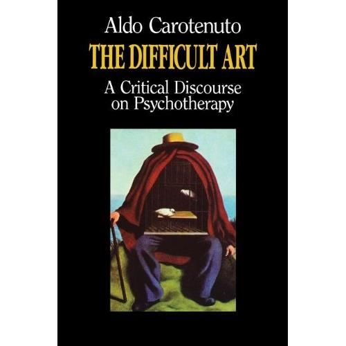 THE DIFFICULT ART: A CRITICAL DISCOURSE ON PSYCHOTHERAPY
