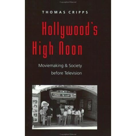 Hollywood's High Noon: Moviemaking and Society before Television (The American Moment)