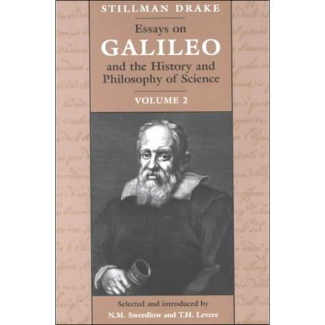 ESSEYS ON GALILEO & THE HISTORY AND PHILOSOPHY OF SCIENCE VOL. 2