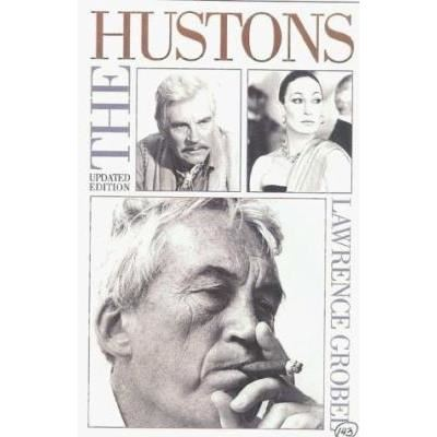 HUSTONS: THE LIFE & TIMES OF A HOLLYWOOD DINASTY
