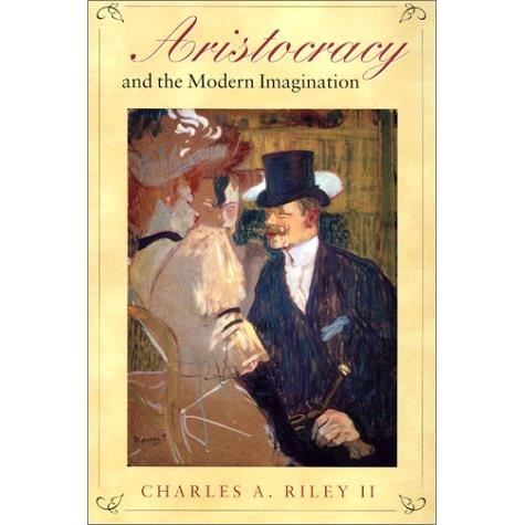 ARISTOCRACY & THE MODERN IMAGINATION