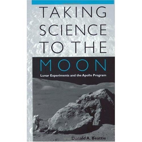 Taking Science to the Moon : Lunar Experiments and the Apollo Program
