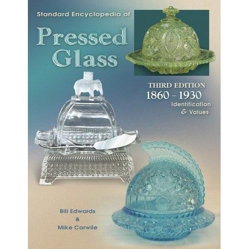 STANDARD ENCYCLOPEDIA OF PRESSED GLASS: 1860 - 1930. IDENTIFICATION AND VALUES