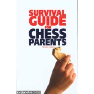 Survival Guide for Chess Parents (Everyman Chess)