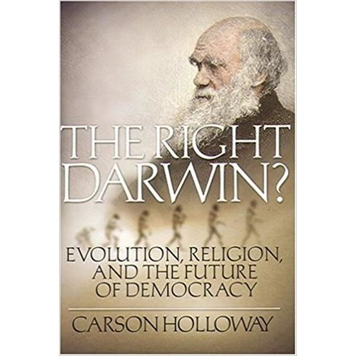 The Right Darwin?: Evolution, Religion, and the Future of Democracy