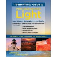 BETTER PHOTO GUIDE TO PHOTOGRAPHING LIGHT