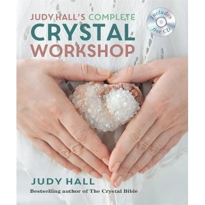 Judy Hall's Complete Crystal Workshop