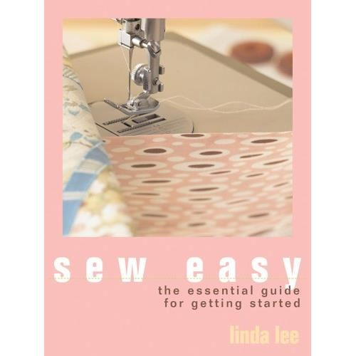 SEW EASY: THE ESSENTIAL GUIDE