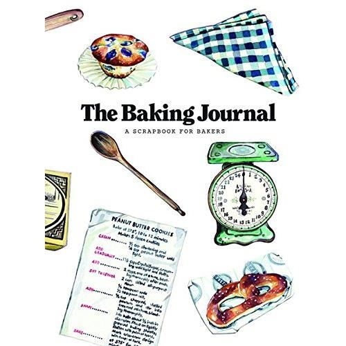 THE BAKING JOURNAL: A SCRAPBOOK FOR BAKERS