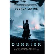 DUNKIRK: THE HISTORY BEHIND FILM