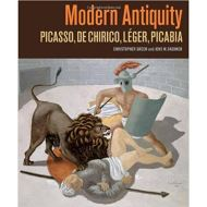 Modern Antiquity: Picasso, de Chirico, Léger, Picabia