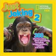 Just Joking 2: 300 Hilarious Jokes About Everything, Including Tongue Twisters, Riddles, and More