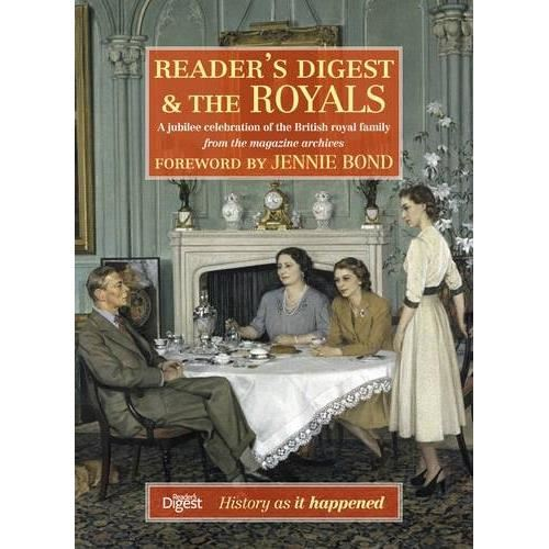 Reader's Digest and The Royals : A Jubilee Celebration of the British Royal Family