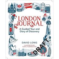 LONDON JOURNAL: A GUIDED TOUR AND DIARY OF DISCOVERY