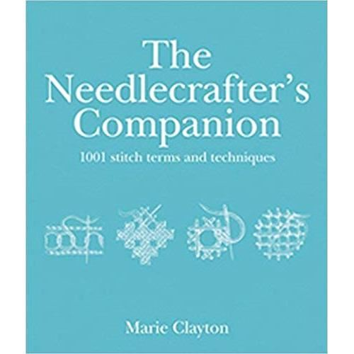 The Needlecrafter's Companion: 1001 Stitch Terms and Techniques