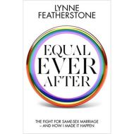 Equal Ever After: The fight for same-sex marriage – and how I made it happen