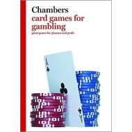 Chambers Card Games for Gambling : Great Games for Pleasure and Profit