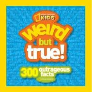WEIRD BUT TRUE: 500 OUTRAGEOUS FACTS