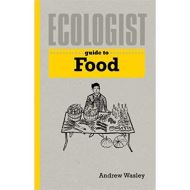 Ecologist Guide to Food