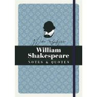 WILLIAM SHAKESPEARE: NOTES & QUOTES