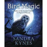 Bird Magic : Wisdom of the Ancient Goddess for Pagan and Wiccans