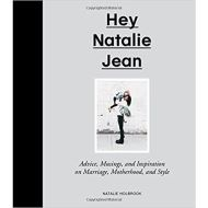 Hey Natalie Jean: Advice, Musings, and Inspiration on Marriage, Motherhood, and Style