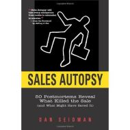 Sales Autopsy: 50 Postmortems Reveal What Killed the Sale (and what might have saved it)