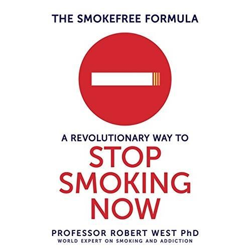 The Smokefree Formula: A Revolutionary Way to Stop Smoking Now