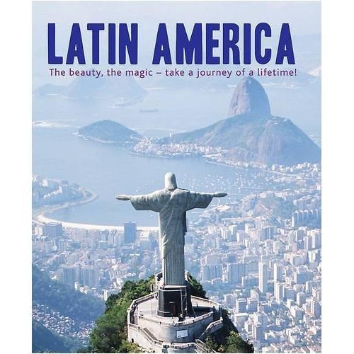 LATIN AMERICA: THE BEAUTY, THE MAGIC - TAKE A JOURNEY OF A LIFETIME