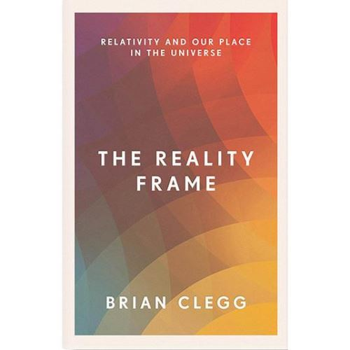 REALITY FRAME: RELATIVITY AND OUR PLACE IN THE UNIVERSE