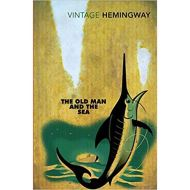 HEMINGWAY: THE OLD MAN AND THE SEA