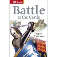 DK READS: BATTLE AT THE CASTLE