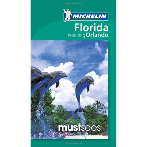 Michelin Must Sees Florida featuring Orlando (Travel Guide)