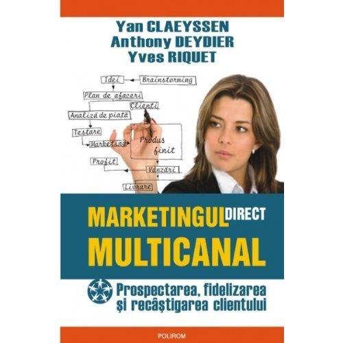 Marketingul Direct Multicanal. Prospectarea, Fidelizarea Si Recistigarea Clientului imagine