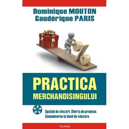 Practica Merchandisingului. Spatiul De Vinzari. Oferta De Produse. Comunicarea La Locul De Vanzare imagine