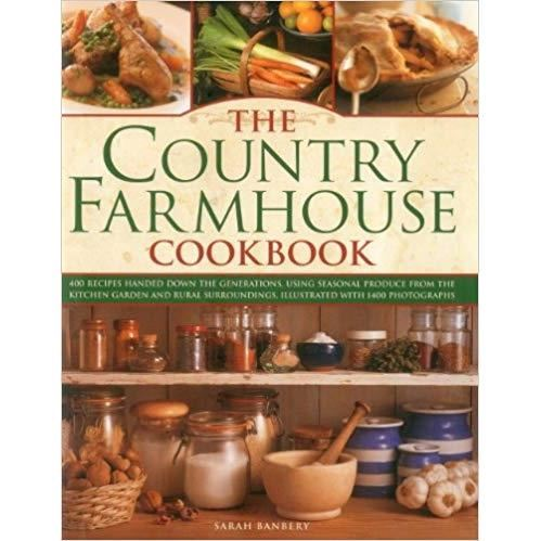 The Country Farmhouse Cookbook: 400 recipes